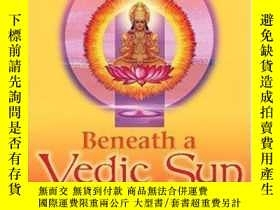 二手書博民逛書店Beneath罕見A Vedic SunY256260 William Levacy Hay House 出