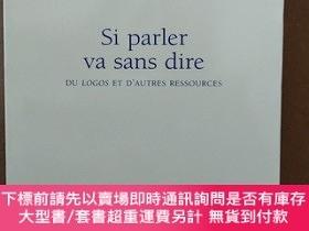 二手書博民逛書店Si罕見Parler Va Sans Dire (法文原版)Y269331 JULLIEN, François