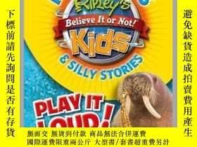 二手書博民逛書店Ripley s罕見Fun Facts & Silly Stories: PLAY IT LOUD!Y4100
