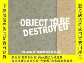 二手書博民逛書店Object罕見To Be DestroyedY256260 Pamela M. Lee The Mit Pr