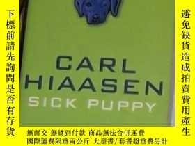 二手書博民逛書店英文原版罕見Sick Puppy by Carl Hiaasen