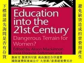 二手書博民逛書店Education罕見Into The 21st Century: Dangerous Terrain For W