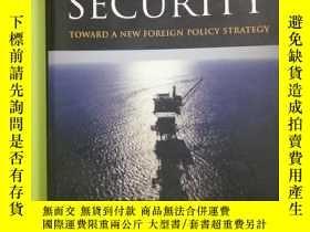 二手書博民逛書店Energy罕見and Security : Toward a New Foreign Policy Strate