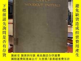 二手書博民逛書店Early罕見Woodcut Initials: Containing over Thirteen Hundred