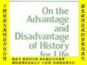 二手書博民逛書店On罕見The Advantage And Disadvantage Of History For LifeY
