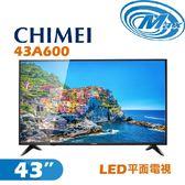 《麥士音響》 CHIMEI奇美 43吋 LED電視 43A600