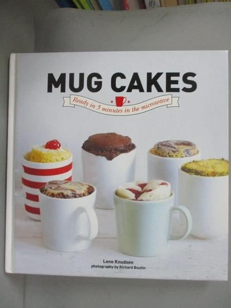 【書寶二手書T8/餐飲_GT2】Mug Cakes: Self Melting Cakes Ready in 5 Minutes_Knudsen, Lene/ Boutin, Richard (PHT)