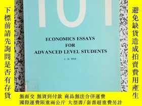 二手書博民逛書店101ECONOMICS罕見ESSAYS FOR ADVANCED LEVEL STUDENTSY12345