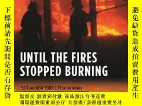 二手書博民逛書店Until罕見The Fires Stopped Burning