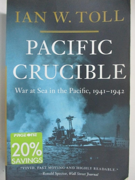 【書寶二手書T3/原文書_D3J】Pacific Crucible: War at Sea in the Pacific, 1941-1942_Toll, Ian W.