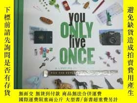 二手書博民逛書店You罕見Only Live Once:A Lifetime o