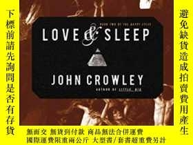 二手書博民逛書店Love罕見And SleepY364682 John Crowley Overlook Tp 出版2008