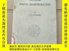 二手書博民逛書店nuclear罕見photo-disintegration(P1374)Y173412