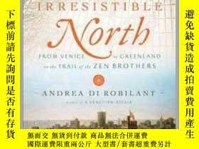 二手書博民逛書店Irresistible罕見North : From Venice to Greenland on the Tra