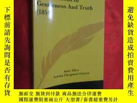 二手書博民逛書店First罕見Lessons in Gentleness and Truth ( 小16開 ) 【詳見圖】Y5