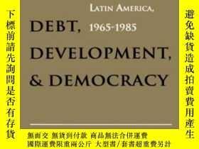 二手書博民逛書店Debt,罕見Development, And DemocracyY255562 Jeffry A. Frie