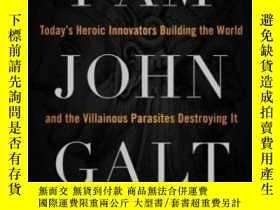 二手書博民逛書店I罕見Am John Galt: Today s Heroic Innovators Building The W