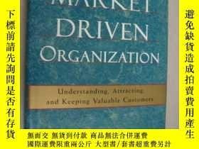 二手書博民逛書店The罕見Market Driven Organization: