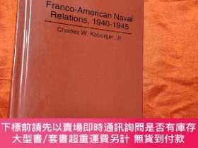 二手書博民逛書店Franco-American罕見Naval Relations, 1940-45 (大32開,硬精裝) 【詳見圖
