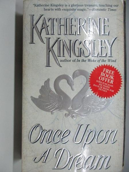 【書寶二手書T1/原文小說_AC5】Once Upon A Dream_Katherine Kingsley