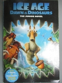 【書寶二手書T5/原文小說_OHT】Ice Age: Dawn of the Dinosaurs: The Junior
