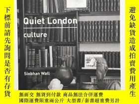 二手書博民逛書店Quiet罕見London: Culture 安靜的倫敦:文化Y