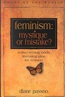 二手書博民逛書店《Feminism: Mystique Or Mistake? : Rediscovering God s Plan for Women》 R2Y ISBN:1561797901