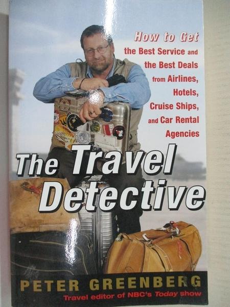 【書寶二手書T7/原文書_IMP】The Travel Detective:-How to Get the Best…_Peter Greenberg