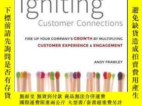 二手書博民逛書店Igniting罕見Customer Connections: Fire Up Your Company s Gr