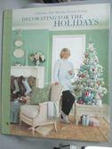 【書寶二手書T5/設計_ZDR】Decorating For The Holidays_Martha Stewart