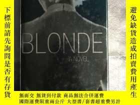 二手書博民逛書店Blonde:罕見A Novel(16開精裝英文原版)Y2687