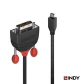 ◤大洋國際電子◢ LINDY 林帝 BLACK LINE HDMI (TYPE-D)/公 TO DVI-D 單鍊結/公 轉接線 1M 36286