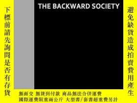 二手書博民逛書店The罕見Backward SocietyY256260 Raymond Frost Greenwood Pr
