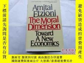 二手書博民逛書店Amitai罕見Etzioni: The Moral Dimension Toward A New Economi