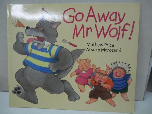 【書寶二手書T1/少年童書_D62】Go Away Mr.Wolf_附光碟_Mathew Price