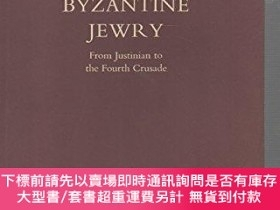 二手書博民逛書店Byzantine罕見Jewry from Justinian to the Fourth Crusade-從查士