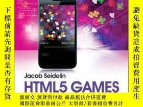 二手書博民逛書店HTML5罕見Games: Creating Fun with HTML5, CSS3 and WebGL, 2n