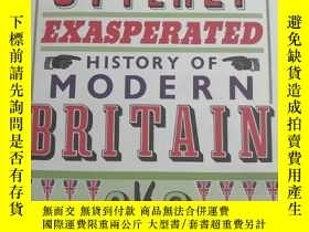 二手書博民逛書店An罕見Utterly Exasperated History of Modern BritainY27554