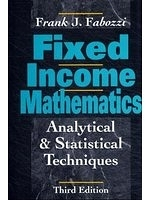 二手書博民逛書店《Fixed income mathematics : analytical & statistical techniques》 R2Y ISBN:1557384231
