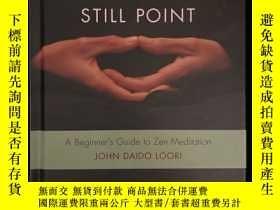 二手書博民逛書店Finding罕見the Still PointY169683 John Daido Loori 出版20