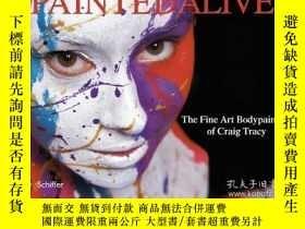 二手書博民逛書店Painted罕見Alive The Fine Art Body
