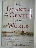 【書寶二手書T1/原文小說_DNJ】The Island at the Center of the World: The Epic Story…