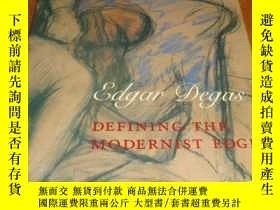 二手書博民逛書店2手英文罕見Edgar Degas: Defining the
