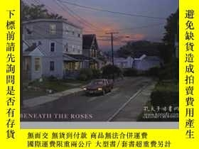 二手書博民逛書店Beneath罕見The RosesY364682 Gregory Crewdson Abrams 出版20