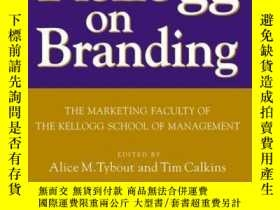 二手書博民逛書店Kellogg罕見on Branding: The Marketing Faculty of The Kellog