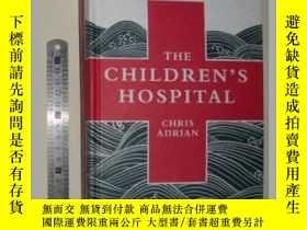 二手書博民逛書店英文原版罕見The Children s Hospital 【