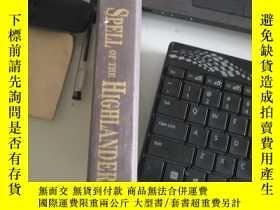二手書博民逛書店SPELL罕見OF THE HIGHLANDERY6388 Ka