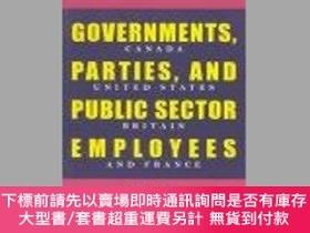 二手書博民逛書店Governments,罕見Parties, And Public Sector EmployeesY2551