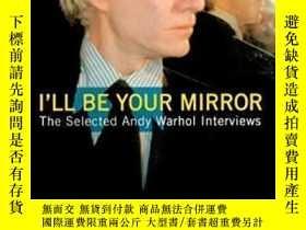 二手書博民逛書店I ll罕見Be Your Mirror-我就是你的鏡子Y436638 Kenneth Goldsmith D