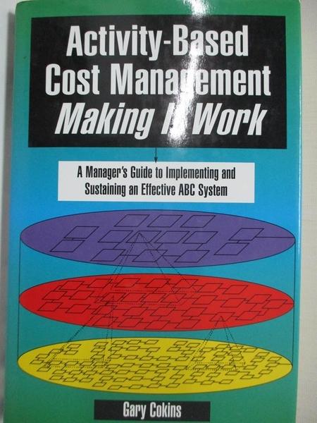 【書寶二手書T1/大學商學_I8Z】Activity-Based Cost Management Making It Work